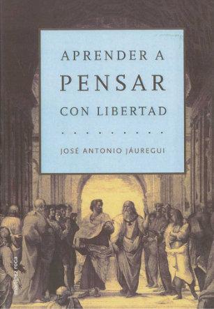 Aprender a pensar, José Antonio Jáuregui