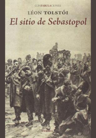 El sitio de Sebastopol, Leon Tolstoi. Eneida Editorial
