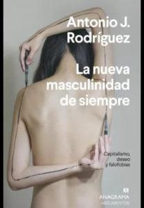 La nueva masculidad de simpre, Antonio J Rodriguez.