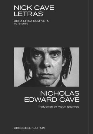 Portada Nick Cave Letras Obra lírica completa 1978 2019
