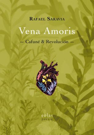 Vena Amoris -Cafuné & Revolución- de Rafael Saravia