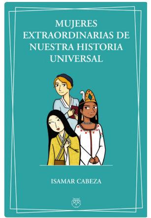 portada mujeres extraordinarias de nuestra historia universal