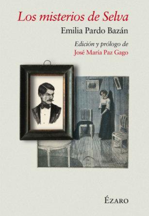 Los misterios de Selva. Edición a cargo de José Mª Paz Gago. Ézaro Ediciones.